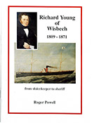Richard Young of Wisbech 1809-1871: From Sluicekeeper to Sheriff